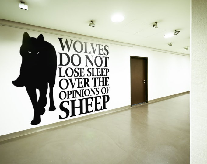 Wolves do not lose sleep over the opinions of Sheep Wall Decal, Wolf, Motivational Wall Decals, Fight for your goals