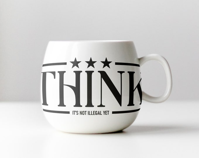 THINK - Its not illegal yet - Ready for cut, print, engrave, SVG - Perfect for plotters, CNCs, Laser cutters - Instant File Delivery