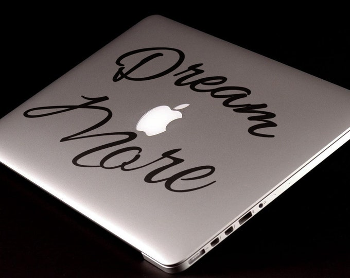 Dream More Decal Sticker, Inspiring Motivational Laptop Decals, Lettering Words Dreaming Dream Land, mac, Macbook Decal Sticker