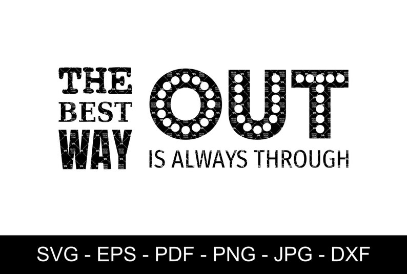 SVG  The best way out is always through // Ready to cut print image 0