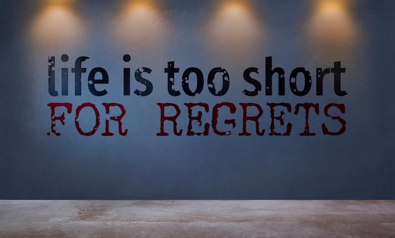 SVG  Life is too short for regrets // eps pdf psd dxf jpg png image 0