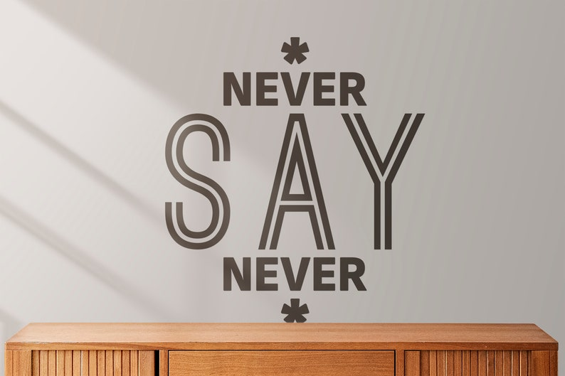 SVG  NEVER say NEVER // Vector Typography // Universally image 0