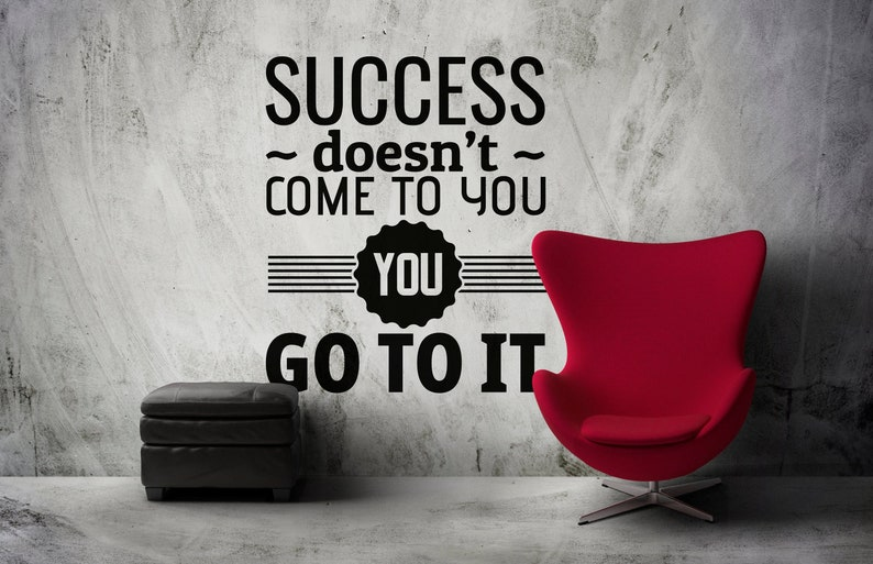 SVG  Success does not come to you // you go to it // Vector image 0