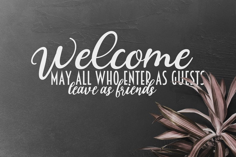 SVG  Welcome // may all who enter as guests leave as friends image 0