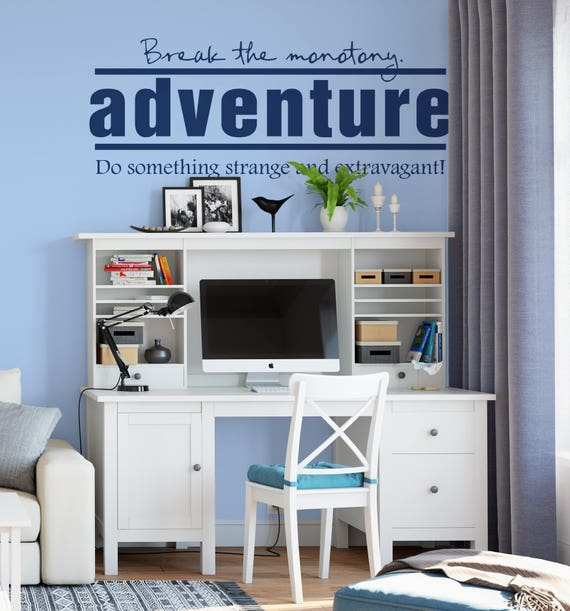 Adventure - Break the monotony - Do something Strange and Extravagant - Typography Wall Decals, Home Decor, Interior Design, Decal
