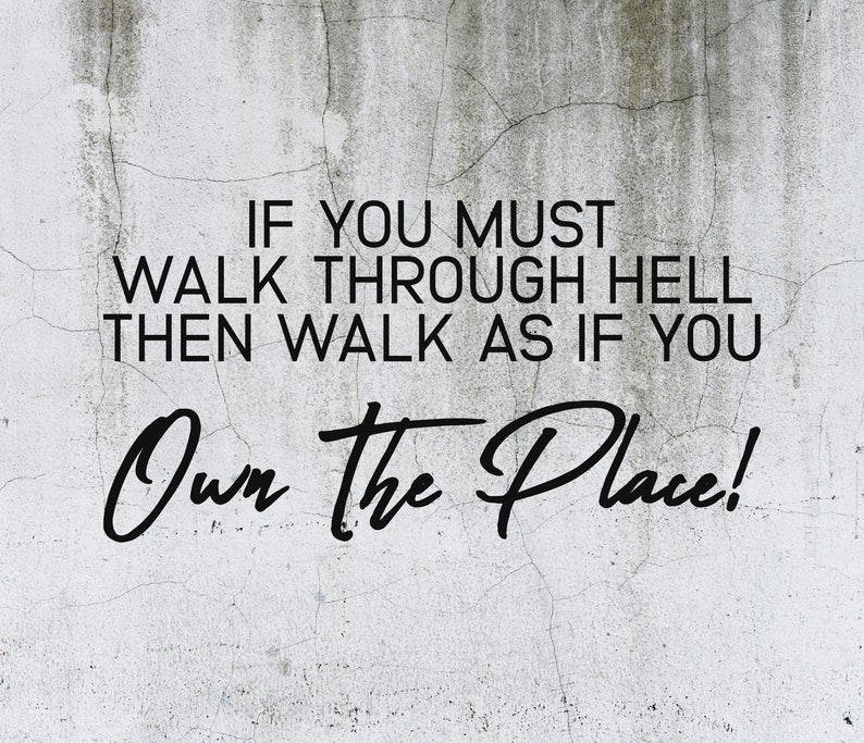 SVG  If you must walk through hell then walk as if you own image 0
