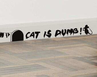 Cat is dumb - Decalque autocolante decorativo em Vinil