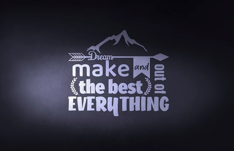 SVG  Dream and make the best out of everything // Vector // image 0
