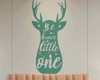 Be brave little one - Decalque autocolante decorativo em Vinil