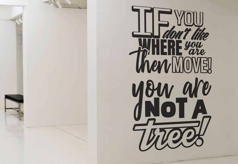 SVG  If you dont like where you are move You are not a tree image 0