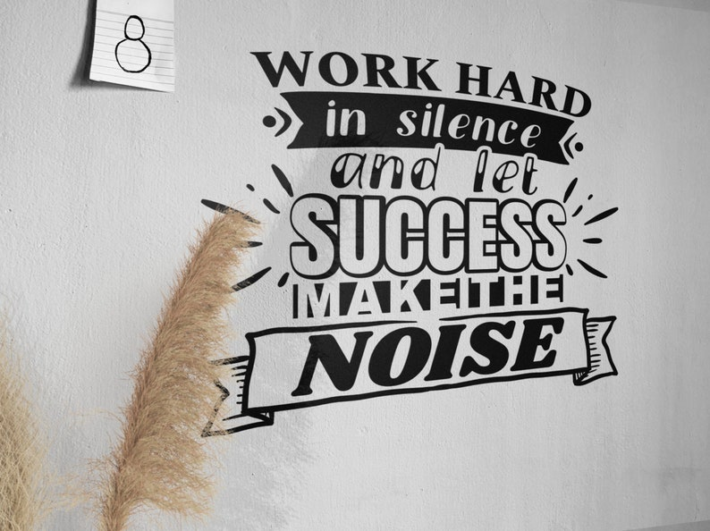 SVG  Work hard in silence and let success make the noise // image 0
