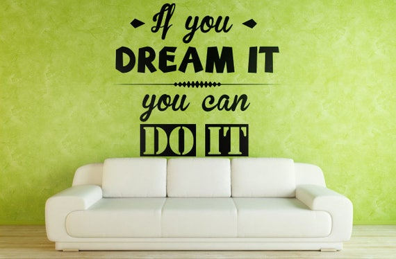 If you can Dream it, you can Do It - Motivational Wall Decal Sticker, Motivational Vinyl decal collection, Inspiring Quotes, Walt Disney