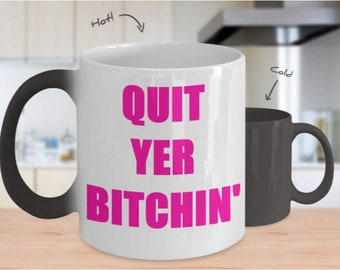 c85c4d30534 Quit Yer Bitchin' Color Reveal Hot Pink Coffee Lovers 11 oz Color Changing  Mug Great Office Gift