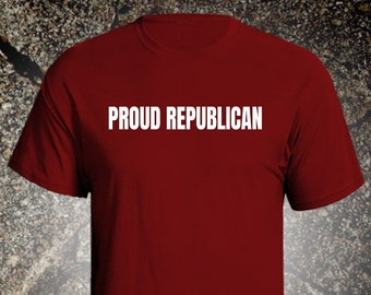 704b05869d Proud Republican / Graphic Tee / Republican Shirt / Donald Trump / Political  Shirt / Republican / Trump Shirt / Donald Trump Shirts / Funny