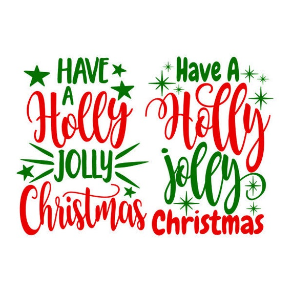 Holly Jolly Christmas.Have A Holly Jolly Christmas Cuttable Design Svg Png Dxf Eps Designs Cameo File Silhouette