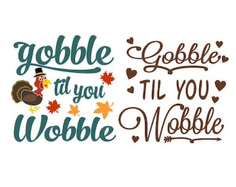 Gobble Till You Wobble Thanksgiving Cuttable Design SVG PNG DXF & eps Designs Cameo File Silhouette