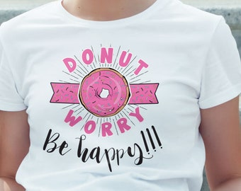 25e42e34 Donut Worry Be Happy, Funny T-shirts for women, Men, Mom, Dad, Plus Size,  Graphic Tee T-Shirts, Arteesty