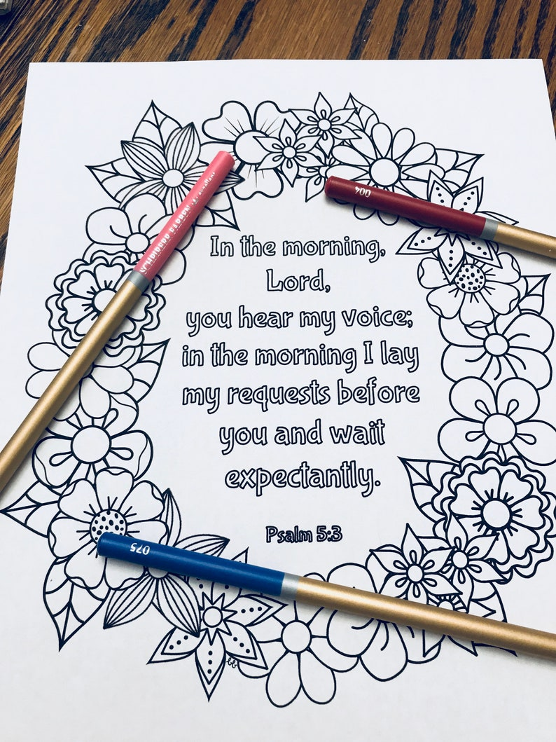 Psalm 5:3 says God hears our voice in the morning! I love that! Coloring  page printable
