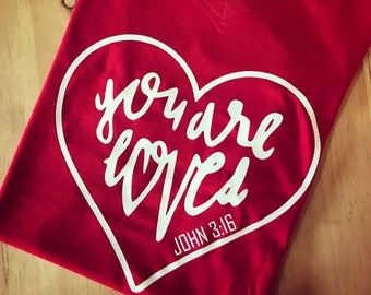 you are loved  JOHN 3:16