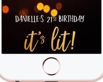 It's Lit Birthday Snapchat Geofilter Custom Filter