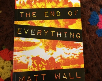 The End Of Everything by Matt Wall