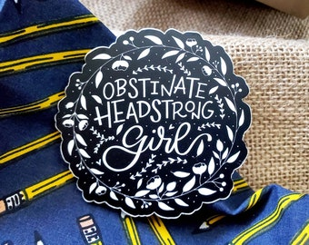 Obstinate, Headstrong Girl Black and White Floral Sticker / Laptop Decal