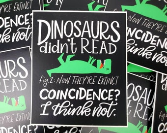 Dinosaurs Didn't Read Sticker