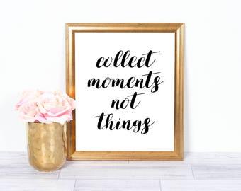 Collect Moments, Motivational Poster, Inspirational Wall Art, Office Art, Printable Art, Wall Decor, Motivational Art, 8x10