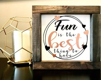 Fun is the best thing to have framed wood sign  Farmhouse style  Fixer upper  Rustic wood sign  Gallery wall decor  Housewarming gift