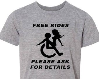 a36b81e5 Free Rides Please Ask For details T shirt, Funny Wheelchair Shirt ,This is  How I Roll Custom Shirt