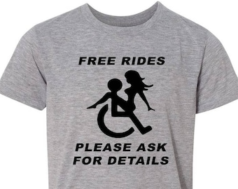 bcd8f751 Free Rides Please Ask For details T shirt, Funny Wheelchair Shirt ,This is  How I Roll Custom Shirt