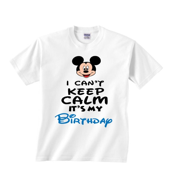 I Cant Keep Calm Its My Birthday Mickey Mouse T