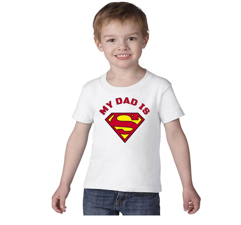 My Dad is Superman Toddler T-Shirt Family Shirts Superman kids-Toddler-Youth Adult Tshirt,