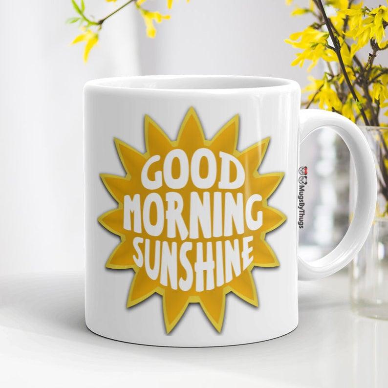 Good Morning Sunshine Coffee Mug Yellow Sun Print Morning Mug Etsy