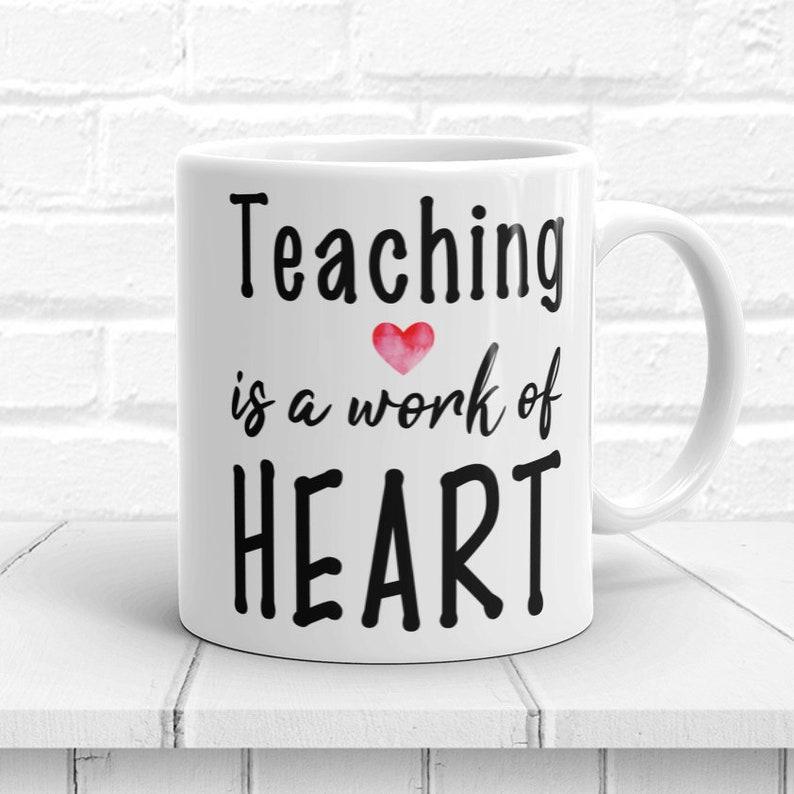 Teacher Cup Teaching Is A Work Of Heart Coffee Mug Teacher Etsy