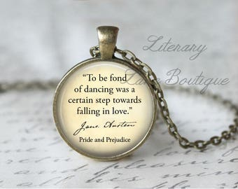 Jane Austen, 'To Be Fond Of Dancing', Pride And Prejudice Quote Necklace or Keyring, Keychain.
