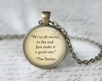 Doctor Who, 'We're All Stories In The End' Dr Who Quote, Tardis, Time Lord, Gallifrey, Gallifreyan Necklace or Keyring, Keychain.