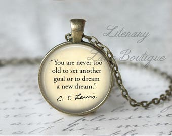 C. S. Lewis, 'You Are Never Too Old', Quote Necklace or Keyring, Keychain.
