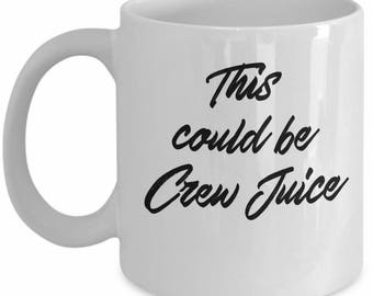 Funny Flight Attendant Mug - This Could be Crew Juice
