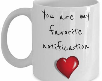 Love Mug - You are my favorite notification