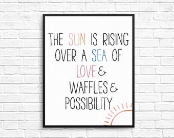 Parks and Rec Leslie Knope Quote 8x10 Printable - Love and Waffles and Possibility - Parks and Recreation, Parks and Rec Art, Poster