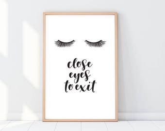 Close Eyes to Exit printable poster, instant digital download, typography poster, calligraphy quote, eyelashes, home and office decor