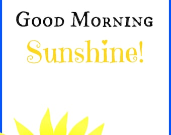 Good Morning Sunshine Wall Quote Print | Quote Print | Art Decor | Wall Art Prints| Instant Download