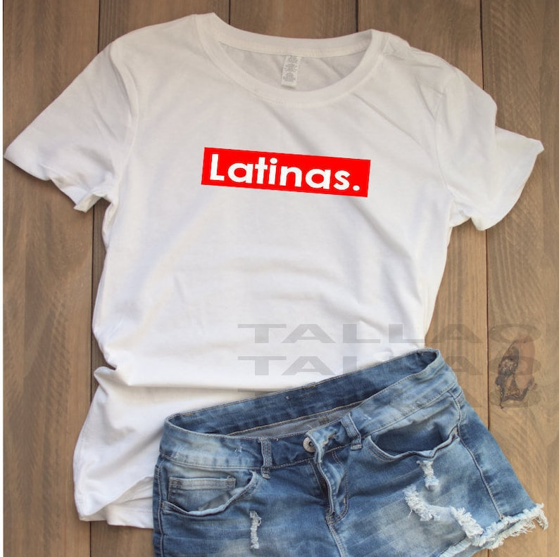 Latina shirt Supreme Latinas Latina t-shirt chula  63cbdeb3dc