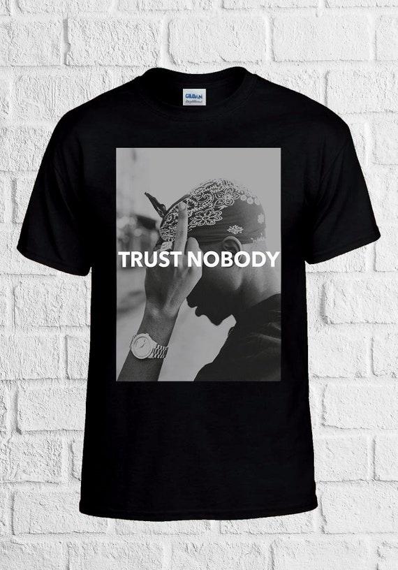9a05bf9cd12 Tupac 2 Pac Shakur Trust Nobody Funny Men Women Unisex T Shirt