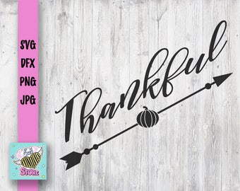 Thanksgiving svg dxf png jpg,Thanksgiving decor,Thankful,Arrow,Pumpkin,Fall svg,commercial use,For Cutting Machines Silhouette Cameo Cricut.
