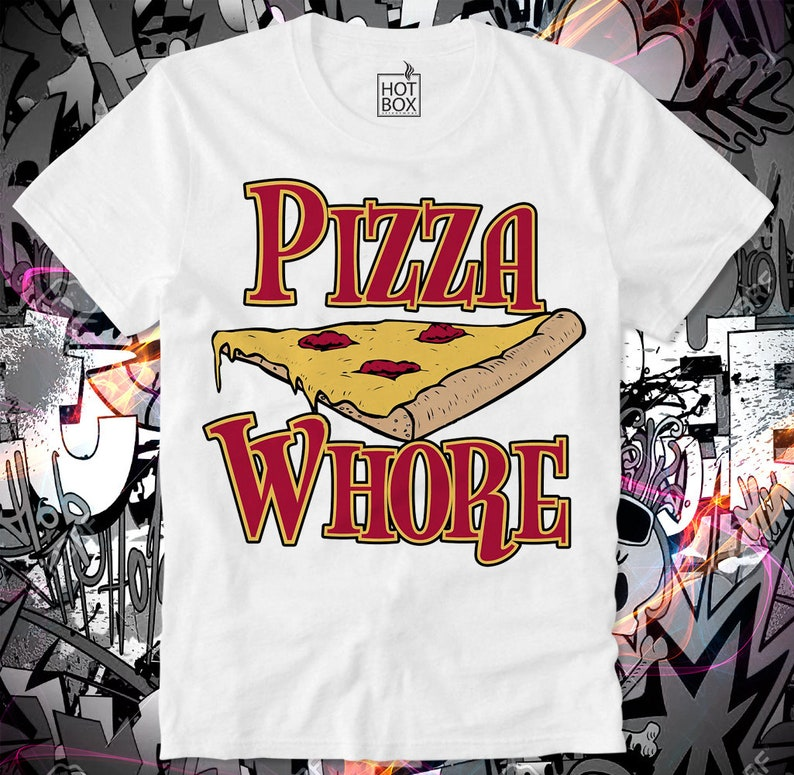 c3cc49f1aee68 T Shirt HOTBOX Pizza Whore Junk Food Fast Food Junkfood Fun Funny Funshirt