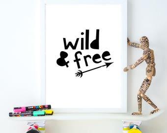 Cuarto de niños-Kids para imprimir descargar Digital-'wild & free' citar monocromo tipo Art Print-A2, A3, A4, A5 guardería niños cotizar impresión motivacionales.
