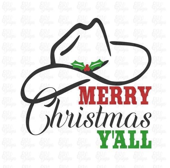 Merry Christmas Yall.Merry Christmas Y All Cowboy Hat Christmas Svg Dxf File For Tshirts Or Signs