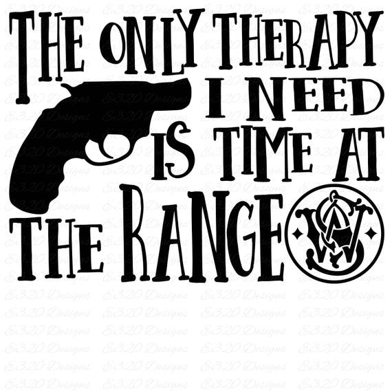 Smith Wesson Gun Range Therapy Svg Cut File
